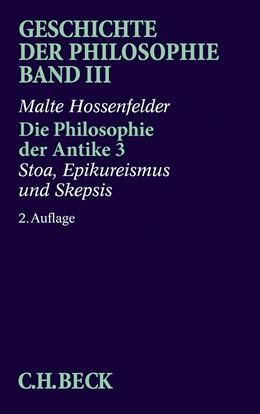 Abbildung von Hossenfelder | Geschichte der Philosophie Bd. 3: Die Philosophie der Antike 3: Stoa, Epikureismus und Skepsis | 2. Auflage | 2017