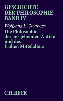 Abbildung von Gombocz   Geschichte der Philosophie Bd. 4: Die Philosophie der ausgehenden Antike und des frühen Mittelalters   2017
