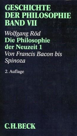 Abbildung von Röd | Geschichte der Philosophie Bd. 7: Die Philosophie der Neuzeit 1: Von Francis Bacon bis Spinoza | 2. Auflage | 2017