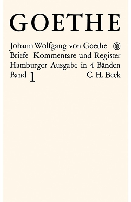 Cover: Johann Wolfgang Goethe, Goethes Briefe und Briefe an Goethe Bd. 1: Briefe der Jahre 1764-1786