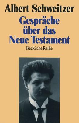 Abbildung von Schweitzer   Gespräche über das Neue Testament   2. Auflage   2017   1071