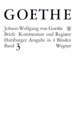 Abbildung von Goethes Briefe und Briefe an Goethe Bd. 3: Briefe der Jahre 1805-1821 | 2017