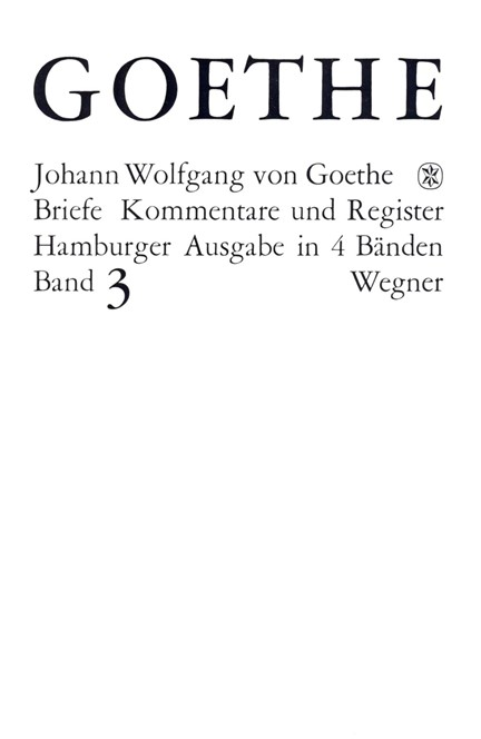 Cover: Johann Wolfgang Goethe, Goethes Briefe und Briefe an Goethe Bd. 3: Briefe der Jahre 1805-1821
