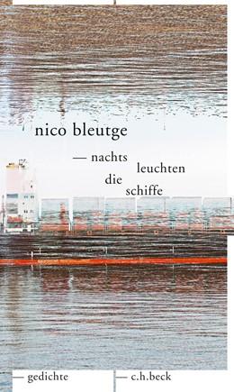 Abbildung von Bleutge | nachts leuchten die schiffe | 1. Auflage | 2017 | beck-shop.de