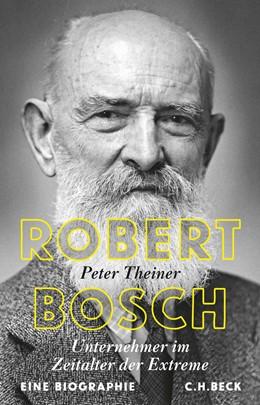 Abbildung von Theiner | Robert Bosch | 1. Auflage | 2017 | beck-shop.de