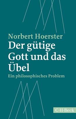 Abbildung von Hoerster | Der gütige Gott und das Übel | 1. Auflage | 2017 | 6270 | beck-shop.de