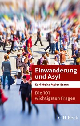 Abbildung von Meier-Braun   Die 101 wichtigsten Fragen: Einwanderung und Asyl   3. Auflage   2017   7044