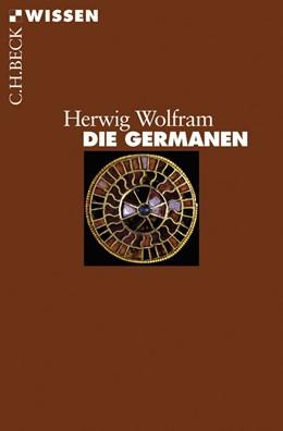 Abbildung von Wolfram | Die Germanen | 9. Auflage | 2016 | 2004 | beck-shop.de