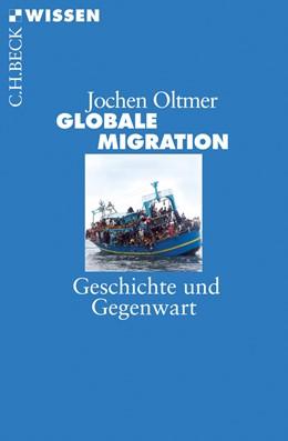 Abbildung von Oltmer   Globale Migration   2. Auflage   2016   Geschichte und Gegenwart   2761