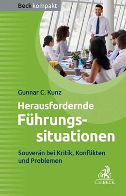 Abbildung von Kunz | Herausfordernde Führungssituationen | 2017 | Souverän bei Kritik und Konfli...
