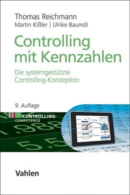 Abbildung von Reichmann / Kißler | Controlling mit Kennzahlen | 9. Auflage | 2017 | beck-shop.de