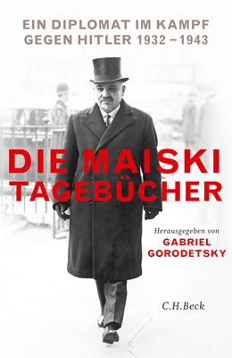 Abbildung von Gorodetsky | Die Maiski-Tagebücher | 2016 | Ein Diplomat im Kampf gegen Hi...