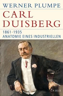 Abbildung von Plumpe | Carl Duisberg | 2016 | 1861-1935. Anatomie eines Indu...