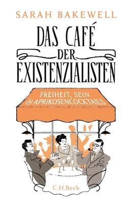 Abbildung von Bakewell | Das Café der Existenzialisten | 1. Auflage | 2016 | beck-shop.de