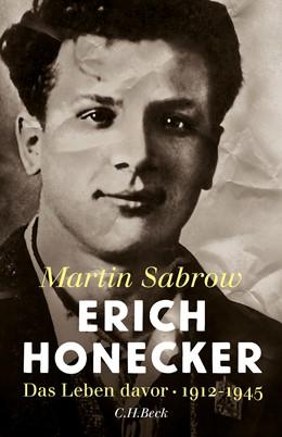 Abbildung von Sabrow | Erich Honecker | 1. Auflage | 2016 | beck-shop.de