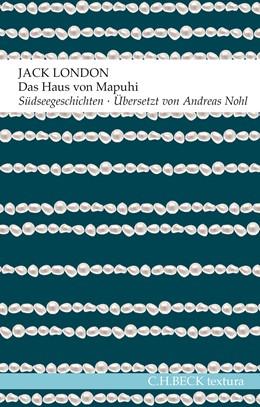 Abbildung von London / Nohl | Das Haus von Mapuhi | 1. Auflage | 2016 | beck-shop.de