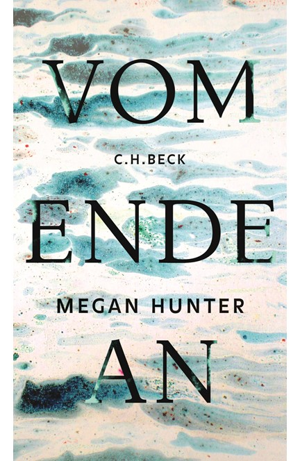 Cover: Megan Hunter, Vom Ende an