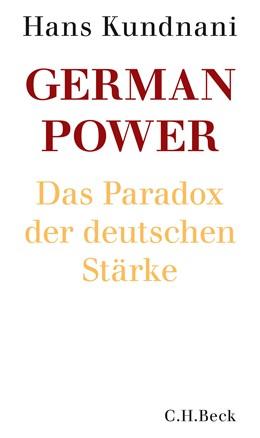 Abbildung von Kundnani   German Power   2016   Das Paradox der deutschen Stär...