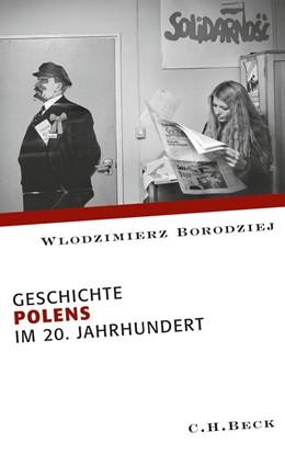 Abbildung von Borodziej   Geschichte Polens im 20. Jahrhundert   2016