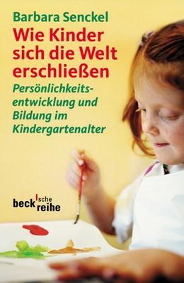 Abbildung von Senckel | Wie Kinder sich die Welt erschließen | 2016 | Persönlichkeitsentwicklung und... | 1578