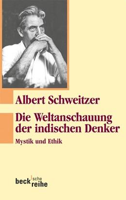 Abbildung von Schweitzer / Zürcher / Luz   Die Weltanschauung der indischen Denker   2. Auflage   2016   Mystik und Ethik   332