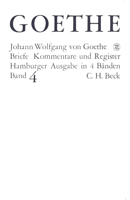 Cover: Johann Wolfgang Goethe, Goethes Briefe und Briefe an Goethe Bd. 4: Briefe der Jahre 1821-1832