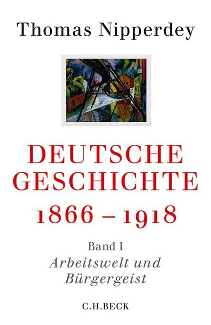 Cover: Thomas Nipperdey, Deutsche Geschichte 1866-1918