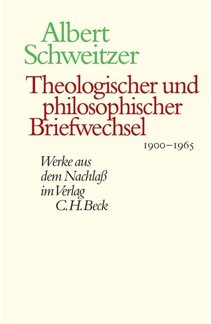 Cover: Albert Schweitzer, Theologischer und philosophischer Briefwechsel 1900-1965