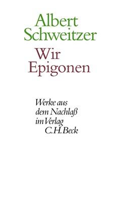 Abbildung von Schweitzer / Körtner | Wir Epigonen | 1. Auflage | 2017 | beck-shop.de