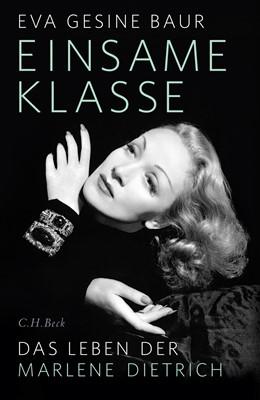 Abbildung von Baur | Einsame Klasse | 2017 | Das Leben der Marlene Dietrich