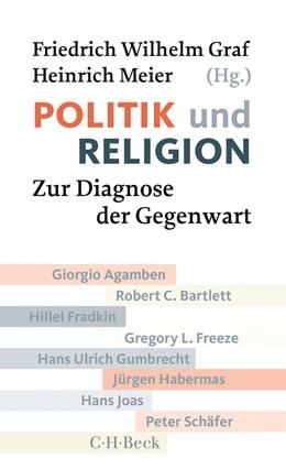 Abbildung von Graf / Meier | Politik und Religion | 2. Auflage | 2017 | Zur Diagnose der Gegenwart | 6105