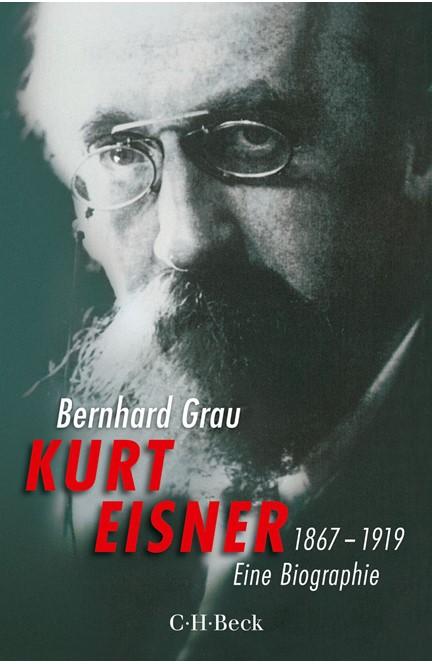 Cover: Bernhard Grau, Kurt Eisner