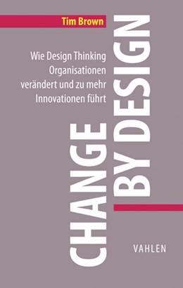 Abbildung von Brown | Change by Design | 1. Auflage | 2016 | beck-shop.de