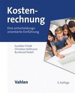 Abbildung von Friedl / Hofmann   Kostenrechnung   3. Auflage   2017   beck-shop.de