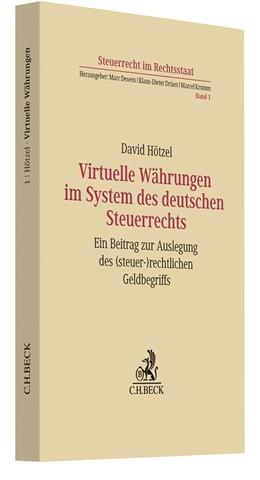 Abbildung von Hötzel | Virtuelle Währungen im System des deutschen Steuerrechts | 2018 | Ein Beitrag zur Auslegung des ... | Band 1