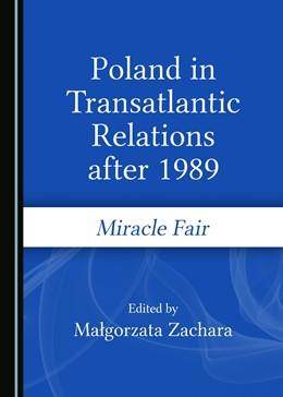 Abbildung von Zachara | Poland in Transatlantic Relations after 1989 | 2017 | Miracle Fair