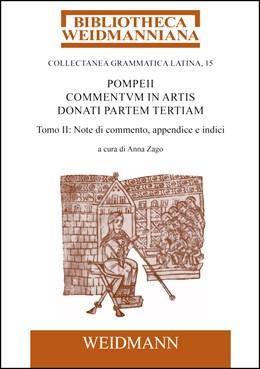 Abbildung von Zago / Pompeius   Pompeii Commentum in Artis Donati partem tertiam, a cura di Anna Zago   2017   2017   Tomo II: Note di commento, app...   VI.15.2