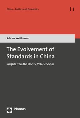 Abbildung von Weithmann | The Evolvement of Standards in China | 1. Auflage | 2018 | Band 1 | beck-shop.de