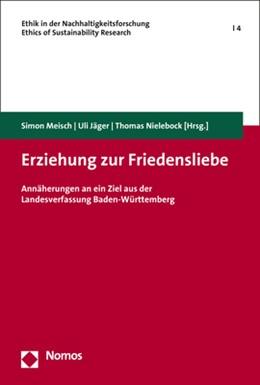 Abbildung von Meisch / Nielebock / Jäger | Erziehung zur Friedensliebe | 2018 | Annäherungen an ein Ziel aus d...