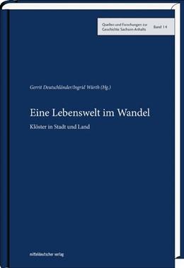 Abbildung von Deutschländer / Würth | Eine Lebenswelt im Wandel | 2017 | Klöster in Stadt und Land