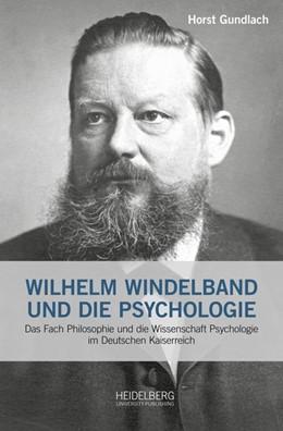 Abbildung von Gundlach | Wilhelm Windelband und die Psychologie | 1. Auflage | 2017 | beck-shop.de
