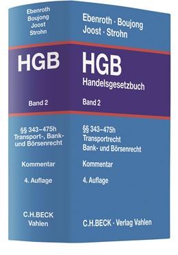 Abbildung von Ebenroth / Boujong / Joost / Strohn | Handelsgesetzbuch: HGB, Band 2: §§ 343-475h | 4. Auflage | 2020 | Transportrecht, Bank- und Börs...
