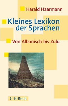 Abbildung von Haarmann | Kleines Lexikon der Sprachen | 3. Auflage | 2017 | Von Albanisch bis Zulu | 1432