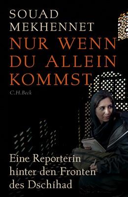 Abbildung von Mekhennet   Nur wenn du allein kommst   2017   Eine Reporterin hinter den Fro...