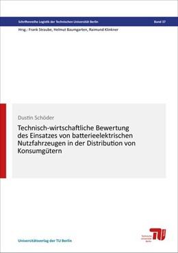 Abbildung von Schöder | Technisch-wirtschaftliche Bewertung des Einsatzes von batterieelektrischen Nutzfahrzeugen in der Distribution von Konsumgütern | 2017