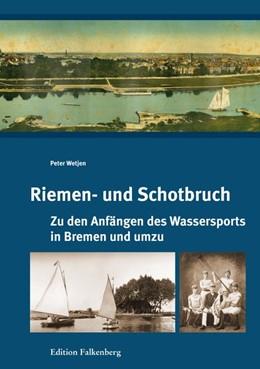 Abbildung von Wetjen | Riemen- und Schotbruch | 2017 | Zu den Anfängen des Wasserspor...