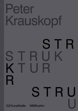 Abbildung von Krauskopf / Heiser | Peter Krauskopf - STRUKTUR | 2017