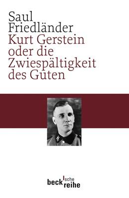 Abbildung von Friedländer, Saul | Kurt Gerstein oder die Zwiespältigkeit des Guten | 2007 | 1789