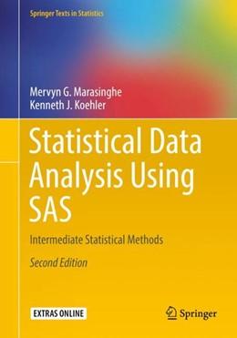 Abbildung von Marasinghe / Koehler | Statistical Data Analysis Using SAS | 2. Auflage | 2018 | Intermediate Statistical Metho...