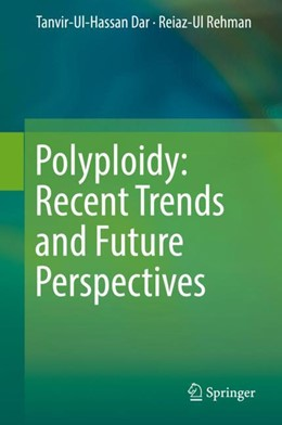 Abbildung von Hassan / Rehman | Polyploidy: Recent Trends and Future Perspectives | 1. Auflage | 2017 | beck-shop.de